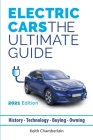 Electric Cars: The Ultimate Guide: 2021 Edition (Colour) Cover Image