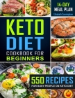 Keto Diet Cookbook for Beginners: 550 Recipes for Busy People on Keto Diet Cover Image
