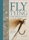 Fly Tying for Beginners: How to Tie 50 Failsafe Flies Cover Image