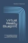 Virtual Reality Blueprint: Ein kurzer Einblick in die neue virtuelle Welt der Virtual, Augmented und Mixed Reality Cover Image