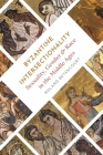 Byzantine Intersectionality: Sexuality, Gender, and Race in the Middle Ages Cover Image