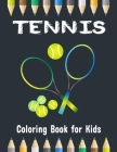 Tennis Coloring Book for Kids: Sports Tennis Activities Pages for Grown-ups, Teens and Tweens Cover Image