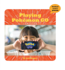 Playing Pokémon Go (21st Century Skills Innovation Library: Unofficial Guides Ju) Cover Image