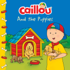 Caillou and the Puppies (Clubhouse) Cover Image