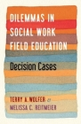 Dilemmas in Social Work Field Education: Decision Cases Cover Image