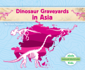 Dinosaur Graveyards in Asia Cover Image