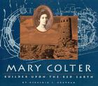 Mary Colter: Builder Upon the Red Earth Cover Image