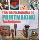 The Encyclopedia of Printmaking Techniques Cover Image