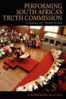 Performing South Africa's Truth Commission: Stages of Transition (African Expressive Cultures) Cover Image