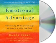 Emotional Advantage: Embracing All Your Feelings to Create a Life You Love Cover Image