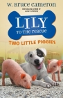 Lily to the Rescue: Two Little Piggies (Lily to the Rescue! #2) Cover Image
