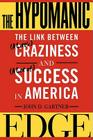 The Hypomanic Edge: The Link Between (A Little) Craziness and (A Lot of) Success in America Cover Image