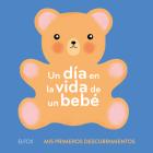 Un día en la vida de un bebé (Mis primeros descubrimientos) Cover Image