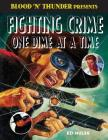 Fighting Crime One Dime at a Time: The Great Pulp Heroes Cover Image
