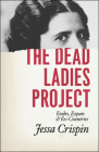 The Dead Ladies Project: Exiles, Expats, and Ex-Countries Cover Image
