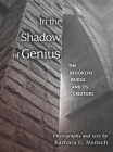 In the Shadow of Genius: The Brooklyn Bridge and Its Creators Cover Image