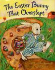 The Easter Bunny That Overslept Cover Image