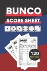 Bunco Score Sheets: V.5 Perfect 120 Bunco Score Cards for Bunco Dice game - Nice Obvious Text - Small size 6*9 inch Cover Image