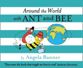 Around the World with Ant and Bee (Ant and Bee) Cover Image