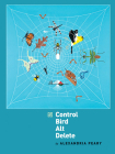 Control Bird Alt Delete (Iowa Poetry Prize) Cover Image