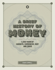 A Brief History of Money: 4000 Years of Markets, Currencies, Debt and Crisis Cover Image