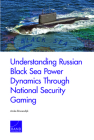 Understanding Russian Black Sea Power Dynamics Through National Security Gaming Cover Image