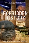 Forbidden History: Prehistoric Technologies, Extraterrestrial Intervention, and the Suppressed Origins of Civilization Cover Image