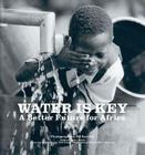 Water Is Key: A Better Future for Africa Cover Image