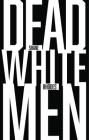Dead White Men Cover Image