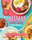 The Juhu Beach Club Cookbook: Indian Spice, Oakland Soul Cover Image