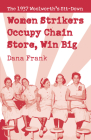 Women Strikers Occupy Chain Stores, Win Big: The 1937 Woolworth's Sit-Down Cover Image