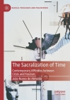The Sacralization of Time: Contemporary Affinities Between Crisis and Fascism (Radical Theologies and Philosophies) Cover Image