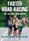 Faster Road Racing: 5K to Half Marathon Cover Image