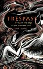 Trespass: Living at the Edge of the Promised Land Cover Image