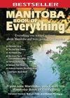 Manitoba Book of Everything: Everything You Wanted to Know About Manitoba and Were Going to Ask Anyway Cover Image