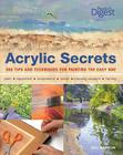 Acrylic Secrets: 300 Tips and Techniques for Painting the Easy Way Cover Image