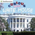 Curious About the White House (Smithsonian) Cover Image