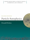 Particle Astrophysics, Second Edition Cover Image