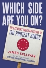 Which Side Are You On?: 20th Century American History in 100 Protest Songs Cover Image