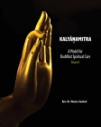 Kalyanamitra: A Model for Buddhist Spiritual Care, Volume 1 Cover Image
