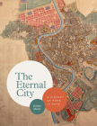 The Eternal City: A History of Rome in Maps Cover Image