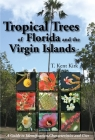 Tropical Trees of Florida and the Virgin Islands: A Guide to Identification, Characteristics and Uses Cover Image