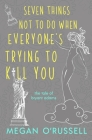 Seven Things Not to Do When Everyone's Trying to Kill You Cover Image