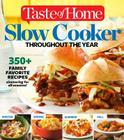 Taste of Home Slow Cooker Throughout the Year: 475+family Favorite Recipes Simmering for Every Season Cover Image