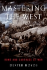 Mastering the West: Rome and Carthage at War Cover Image