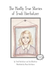 The Mostly True Stories of Trudi Hierholzer Cover Image