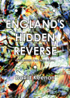 England's Hidden Reverse, revised and expanded edition: A Secret History of The Esoteric Underground Cover Image