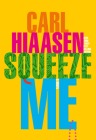 Squeeze Me: A novel Cover Image