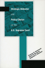 Strategic Behavior and Policy Choice on the U.S. Supreme Court Cover Image