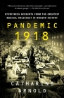 Pandemic 1918: Eyewitness Accounts from the Greatest Medical Holocaust in Modern History Cover Image